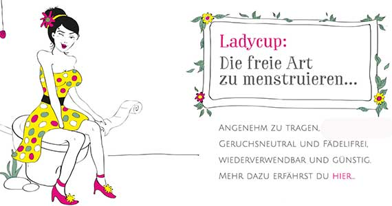 LadyCup®: Eine alternative Monatshygiene für aufgeschlossene Frauen.
